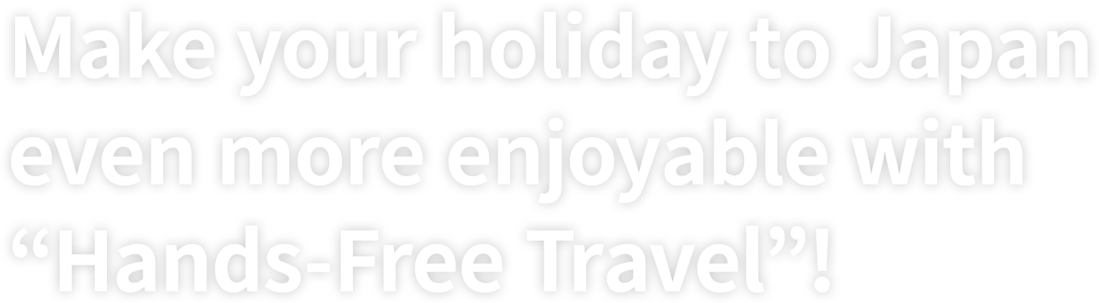 Make your holiday to Japan even more enjoyable with Hands-Free Travel!